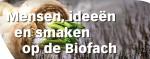 Mensen, ideeën en smaken op de Biofach